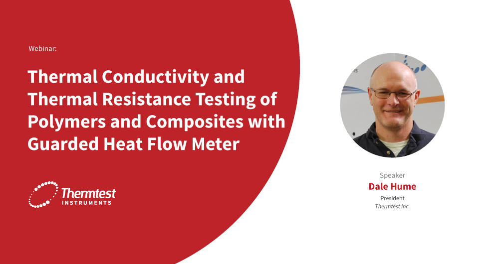 Webinar on Thermal Conductivity & Resistance of Polymers & Composites
