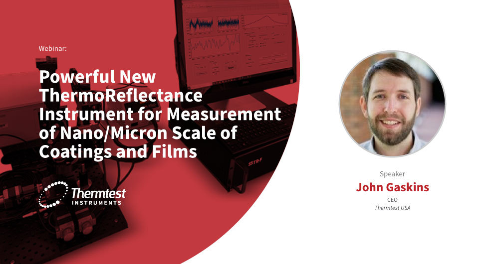 Powerful New ThermoReflectance Instrument for Measurement of Nano/Micron Scale of Coatings and Films