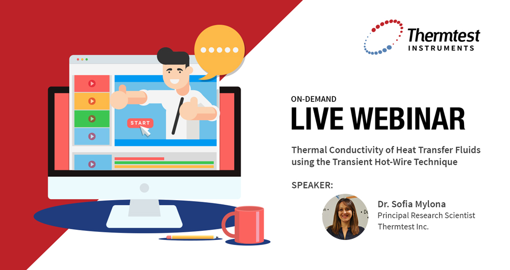 New Webinar Series: Thermal Conductivity of Heat Transfer Fluids using Transient Hot-Wire Technique